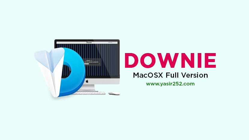 Download Downie v4.1.13 (MacOS Download Manager) Full Version
