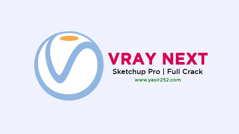 Download V-Ray Next 5.0 Sketchup 2015 – 2021 Full Version
